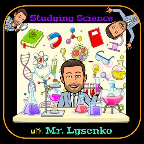 Studying Science with Mr. Lysenko