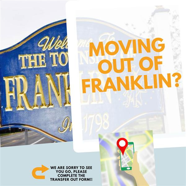 Moving Out of Franklin Township or attending a Charter School?